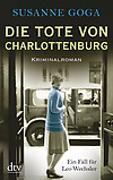 Cover-Bild zu Die Tote von Charlottenburg von Goga, Susanne