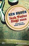 Cover-Bild zu Jack Taylor fliegt raus von Bruen, Ken