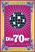 Cover-Bild zu Die 70er. Der Sound eines Jahrzehnts (eBook) von Hofacker, Ernst