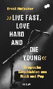 """Cover-Bild zu """"Live fast, love hard and die young"""". Tragische Geschichten aus Rock und Pop (eBook) von Hofacker, Ernst"""