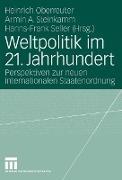 Cover-Bild zu Weltpolitik im 21. Jahrhundert von Rushiti, Barbara (Beitr.)