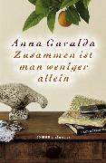 Cover-Bild zu Gavalda, Anna: Zusammen ist man weniger allein (eBook)