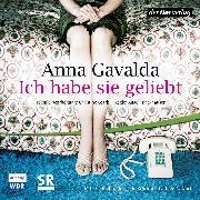 Cover-Bild zu Gavalda, Anna: Ich habe sie geliebt (Audio Download)