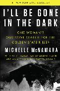 Cover-Bild zu I'll Be Gone in the Dark von McNamara, Michelle