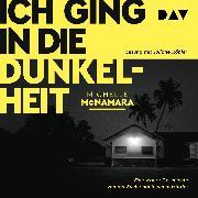 Cover-Bild zu Ich ging in die Dunkelheit (Audio Download) von McNamara, Michelle