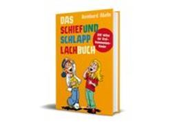 Cover-Bild zu Das Schiefundschlapplachbuch von Abeln, Reinhard