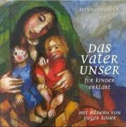 Cover-Bild zu Das Vaterunser für Kinder erklärt von Abeln, Reinhard