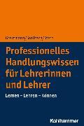 Cover-Bild zu Professionelles Handlungswissen für Lehrerinnen und Lehrer (eBook) von Greutmann, Peter (Hrsg.)