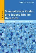 Cover-Bild zu Traumatisierte Kinder und Jugendliche im Unterricht (eBook) von Zimmermann, David