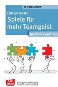 Cover-Bild zu Die 50 besten Spiele für mehr Teamgeist. Für 8- bis 12-Jährige von Stockert, Norbert