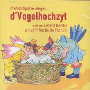 Cover-Bild zu D'Vogelhochzyt von Bardill, Linard (Gespielt)