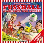Cover-Bild zu Die schönste Fussball Gschichte und Lieder von Stuker, Philippe (Erz.)