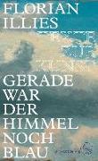Cover-Bild zu Gerade war der Himmel noch blau (eBook) von Illies, Florian