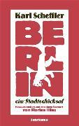 Cover-Bild zu Berlin - ein Stadtschicksal (eBook) von Scheffler, Karl