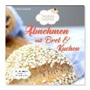 Cover-Bild zu Abnehmen mit Brot und Kuchen von Altekrüger, Güldane