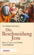 Cover-Bild zu Tück, Jan-Heiner (Hrsg.): Die Beschneidung Jesu