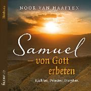 Cover-Bild zu Samuel - von Gott erbeten (Audio Download) von Haaften, Noor van