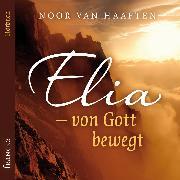 Cover-Bild zu Elia - von Gott bewegt (Audio Download) von Haaften, Noor van