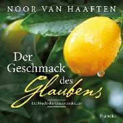 Cover-Bild zu Der Geschmack des Glaubens von Haaften, Noor van