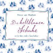Cover-Bild zu Die hellblauen Schuhe (Audio Download) von Haaften, Noor van