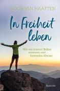Cover-Bild zu In Freiheit leben (eBook) von van Haaften, Noor