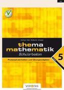 Cover-Bild zu Thema Mathematik, Bisherige Ausgabe, Thema Mathematik, Schularbeiten - 5. Klasse, Probeschularbeiten und Übungsaufgaben