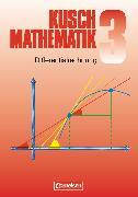 Cover-Bild zu Kusch: Mathematik, Bisherige Ausgabe, Band 3, Differentialrechnung (9. Auflage), Fachbuch von Jung, Heinz