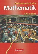 Cover-Bild zu Mathematik - Fachhochschulreife, Wirtschaft - Bisherige Ausgabe, Schülerbuch von Borgmann, Rudolf
