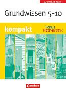 Cover-Bild zu Fokus Mathematik, Bayern - Bisherige Ausgabe, 5.-10. Jahrgangsstufe, Grundwissen kompakt, Schülerbuch von Brunnermeier, Achim