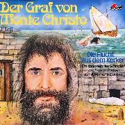 Cover-Bild zu Der Graf von Monte Christo, Folge 1: Die Flucht aus dem Kerker (Audio Download) von Dumas, Alexandre