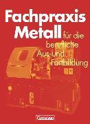 Cover-Bild zu Fachpraxis Metall, Für die berufliche Aus- und Fortbildung, Schülerbuch von Jung, Heinz