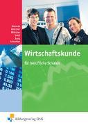Cover-Bild zu Wirtschaftskunde für berufliche Schulen Lehr-/Fachbuch von Andreas, Heinz