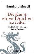 Cover-Bild zu Die Kunst, einen Drachen zu reiten von Moestl, Bernhard