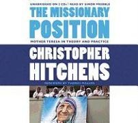 Cover-Bild zu Hitchens, Christopher: The Missionary Position: Mother Teresa in Theory and Practice