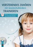 Cover-Bild zu Verstehendes Zuhören mit Grundschulkindern trainieren von Willmeroth, Sabine