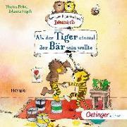 Cover-Bild zu Als der Tiger einmal der Bär sein wollte von Fickel, Florian