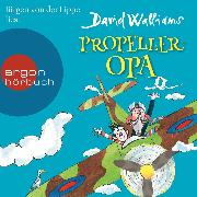 Cover-Bild zu Walliams, David: Propeller-Opa (Ungekürzte Lesung mit Musik) (Audio Download)