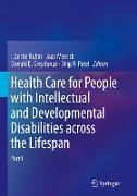 Cover-Bild zu Rubin, I. Leslie (Hrsg.): Health Care for People with Intellectual and Developmental Disabilities across the Lifespan