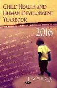 Cover-Bild zu Merrick, Joav, MD, MMedSci, DMSc (Hrsg.): Child Health & Human Development Yearbook 2016