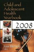 Cover-Bild zu Merrick, Joav, MD, MMedSci, DMSc (Hrsg.): Child & Adolescent Health Yearbook 2008