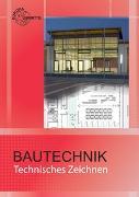 Cover-Bild zu Bautechnik Technisches Zeichnen von Frey, Hansjörg