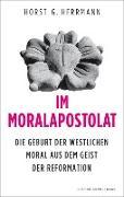 Cover-Bild zu Im Moralapostolat (eBook) von Herrmann, Horst G.
