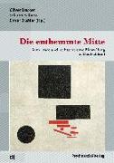Cover-Bild zu Decker, Oliver (Hrsg.): Die enthemmte Mitte