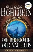 Cover-Bild zu Hohlbein, Wolfgang: Die Rückkehr der Nautilus: Operation Nautilus - Zwölfter Roman (eBook)