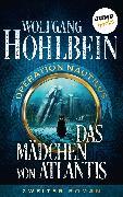 Cover-Bild zu Hohlbein, Wolfgang: Das Mädchen von Atlantis: Operation Nautilus - Zweiter Roman (eBook)