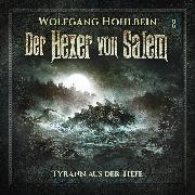 Cover-Bild zu Hohlbein, Wolfgang: Der Hexer von Salem, Folge 2: Tyrann aus der Tiefe (Audio Download)