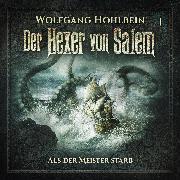 Cover-Bild zu Hohlbein, Wolfgang: Der Hexer von Salem, Folge 1: Als der Meister starb (Audio Download)