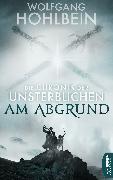 Cover-Bild zu Hohlbein, Wolfgang: Die Chronik der Unsterblichen - Am Abgrund (eBook)