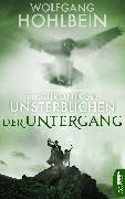 Cover-Bild zu Hohlbein, Wolfgang: Die Chronik der Unsterblichen - Der Untergang (eBook)