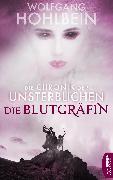 Cover-Bild zu Hohlbein, Wolfgang: Die Chronik der Unsterblichen - Die Blutgräfin (eBook)